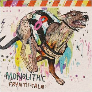 Monolitic Frantic Calm