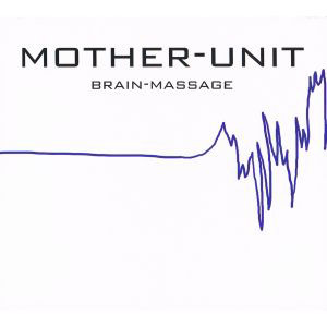 Mother-Unit Brain-Massage