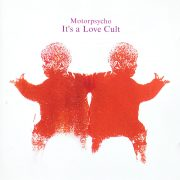 Motorpsycho It's a love cult